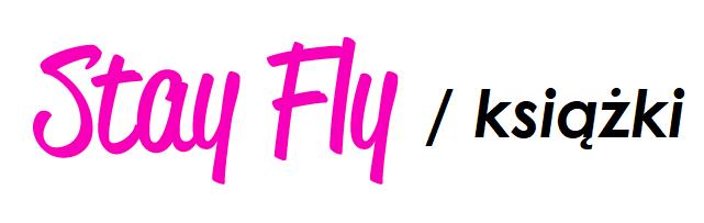 Stay Fly / książki